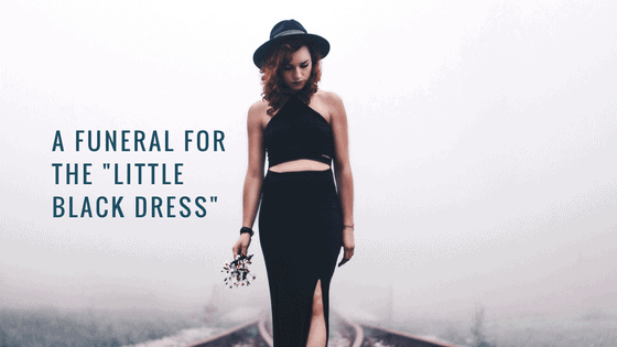 A Funeral For The Little Black Dress Color Guru